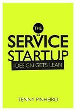 The Service Startup : Design Thinking Gets Lean by Tenny Pinheiro (2014,...