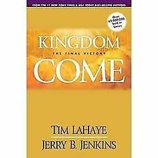 Left Behind Sequel: Kingdom Come : The Final Victory by Jerry B. Jenkins and...