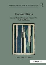 Hooked Rugs: Encounters in American Modern Art, Craft and Design (The Histories