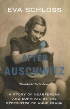 After Auschwitz: A Story of Heartbreak and Survival by the Stepsister of Anne Fr