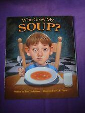 Who Grew My Soup? by Tom Darbyshire 2009 PAPERBACK Children's RARE HARD TO FIND