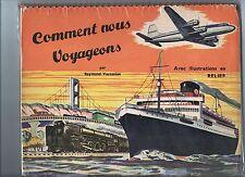 Comment nous voyageons. Album en relief, pop-hop. Maxton Publishers 1952