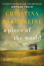 A Piece of the World by Christina Baker Kline (2017, Hardcover)