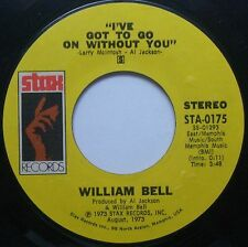 "WILLIAM BELL I've Got To Go On/You've Got The Kind Of.. 7""45rpm Stax Record 1973"