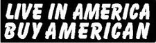 LIVE IN AMERICA BUY AMERICAN HELMET STICKER