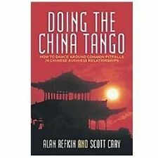 Doing the China Tango : How to Dance Around Common Pitfalls in Chinese...