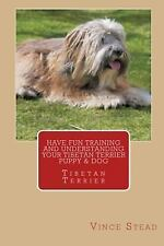 Have Fun Training and Understanding Your Tibetan Terrier Puppy and Dog by.
