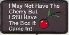I MAY NOT HAVE THE CHERRY EMBROIDERED IRON ON BIKER PATCH