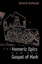 The Homeric Epics and the Gospel of Mark by Dennis R. MacDonald