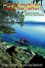 Easykayaker: A Guide to Laid-back Vancouver Island Paddling-ExLibrary