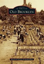 Images of America: Old Brooklyn by Historical Society of Old Brooklyn (2014,...