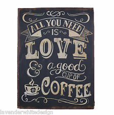 Vintage Style Metal Sign All you need is Love & Good Cup of Coffee Black & White