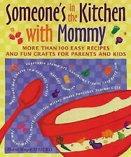 Someone's in the  Kitchen with Mommy : 100 Easy Recipes and Fun Crafts-ExLibrary