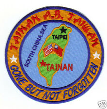 USAF BASE PATCH, TAINAN AIR BASE TAIWAN, GONE BUT NOT FORGOTTEN                Y