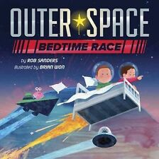 Outer Space Bedtime Race by Robert L. Sanders (2015, Picture Book)