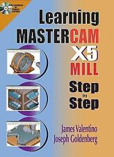 Learning Mastercam X5 Mill 2D Step by Step by James Valentino and Joseph...
