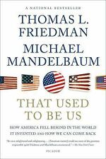 That Used to Be Us : How America Fell Behind in the World It Invented and How...