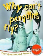 Why Can't Penguins Fly?: First Questions and Answers -