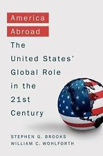 America Abroad: The United States' Global Role in the 21st Century, Wohlforth, W