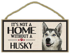 Wood Sign: It's Not A Home Without A HUSKY (SIBERIAN) | Dogs, Gifts, Decorations