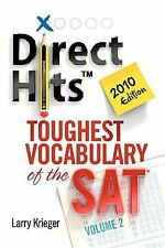 Direct Hits Toughest Vocabulary of the SAT: Volume 2 2010 Edition