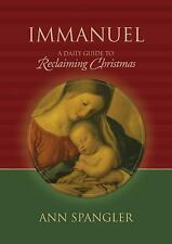 G, Immanuel: A Daily Guide to Reclaiming the True Meaning of Christmas, Spangler