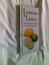 Lemons & Limes, Super Citrus Fruits & Their Health Benefits by Margaret Briggs