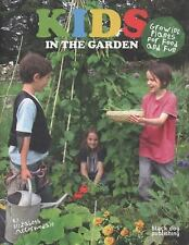 Kids in the Garden: Growing Plants for Food and Fun-ExLibrary
