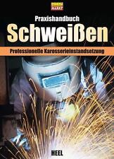 Praxishandbuch Schweißen - Grundlagen, Technik, Praxis OVP  (2014, Gebunden)