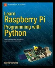 Learn Raspberry Pi Programming with Python (2014, Paperback, New Edition)