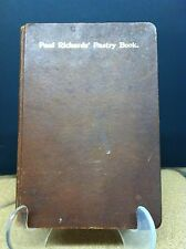 PAUL RICHARDS BOOK OF BREADS,CAKES,PASTRY BOOK-1907