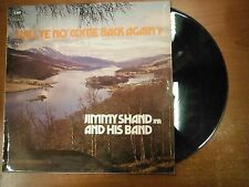 33 RPM Vinyl Jimmy Shand And Band Will Ye No' Come Back Again? Talisman 042415SM