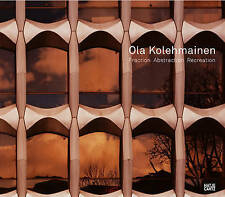 "Ola Kolehmainen ""Fraction Abstraction Recreation"" by Hatje Cantz (Hardback) NEW!"