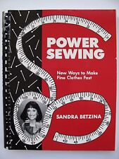 POWER SEWING – NEW WAYS TO MAKE FINE CLOTHES FAST by SANDRA BETZINA
