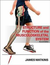 Structure and Function of the Musculoskeletal System by James Watkins (2009,...