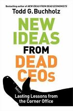 NEW IDEAS FROM DEAD CEOs: Lasting Lessons from the Corner Office - Hardcover