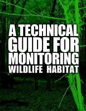 A Technical Guide for Monitoring Wildlife Habitat by United States Department Ag
