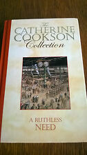 CATHERINE COOKSON COLLECTION - A RUTHLESS NEED HARDBACK