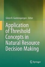 Application of Threshold Concepts in Natural Resource Decision Making (2014,...