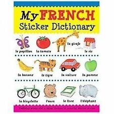 My French Sticker Dictionary: Everyday Words and Popular Themes in Colorful Stic