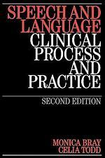 Speech and Language : Clinical Process and Practice by Alison Ross, Celia...