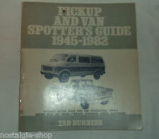 Pickup and Van Spotters Guide 1945-1982 Tad Burness sehr selten rare