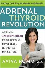 The Adrenal Thyroid Revolution : A Proven 4-Week Program to Rescue Your...
