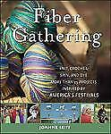 Fiber Gathering: Knit, Crochet, Spin, and Dye More than 25 Projects In-ExLibrary