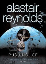 Pushing Ice (Gollancz S.F.) By Alastair Reynolds. 9780575078154