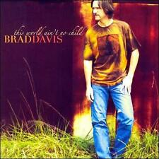 Brad Davis : This World Aint No Child CD (2005)