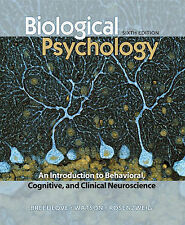 Biological Psychology: An Introduction to Behavioral and Cognitive Neuroscience…