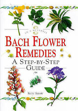 "Bach Flower Remedies: A Step-by-step Guide (In a Nutshell) Non Shaw ""AS NEW"" Boo"