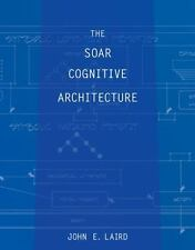 The Soar Cognitive Architecture (MIT Press) by Laird, John E.