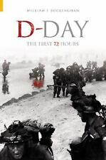 D-Day: The First 72 Hours (Revealing History) Buckingham, William F.